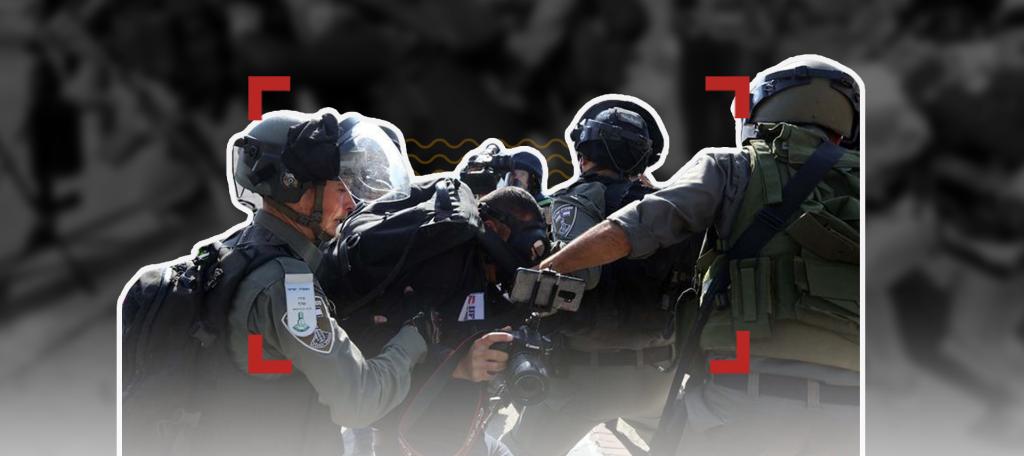 الإعلام في مرمى الجيش والمستوطنين
